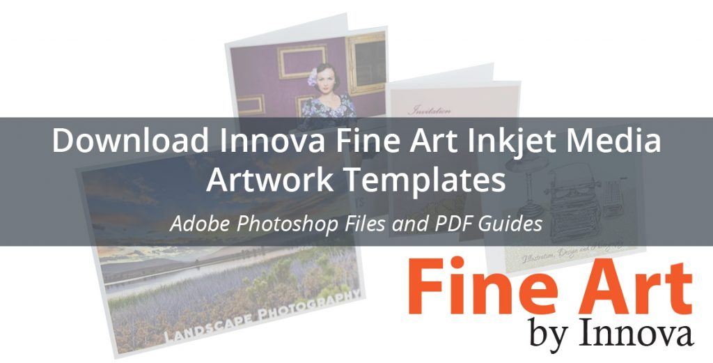 Download Innova Inkjet Fine Art Media Artwork Templates