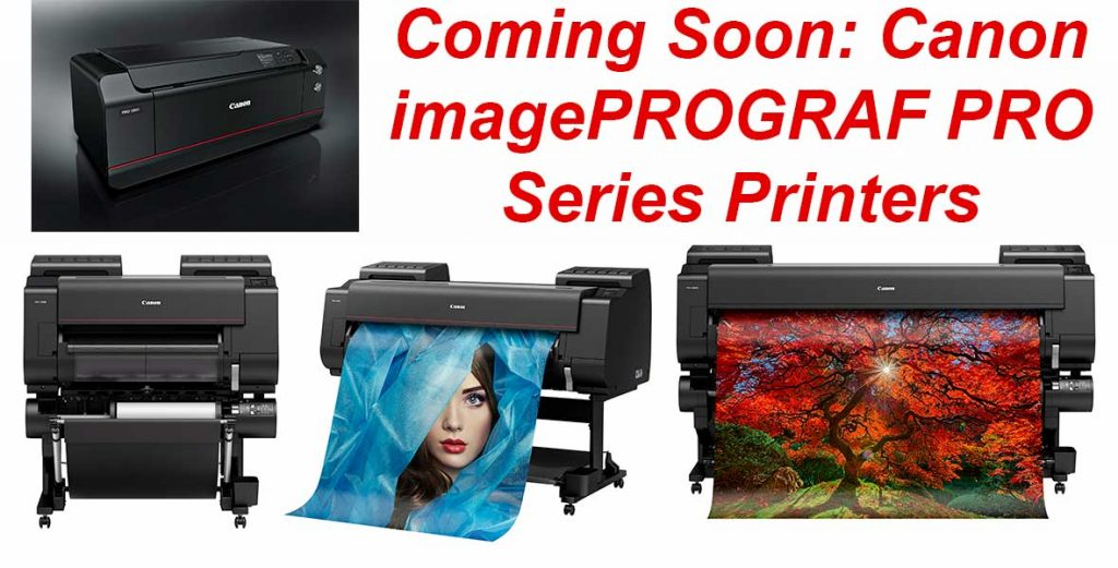 New Canon imagePROGRAF Pro Series Inkjet Printers Coming Soon