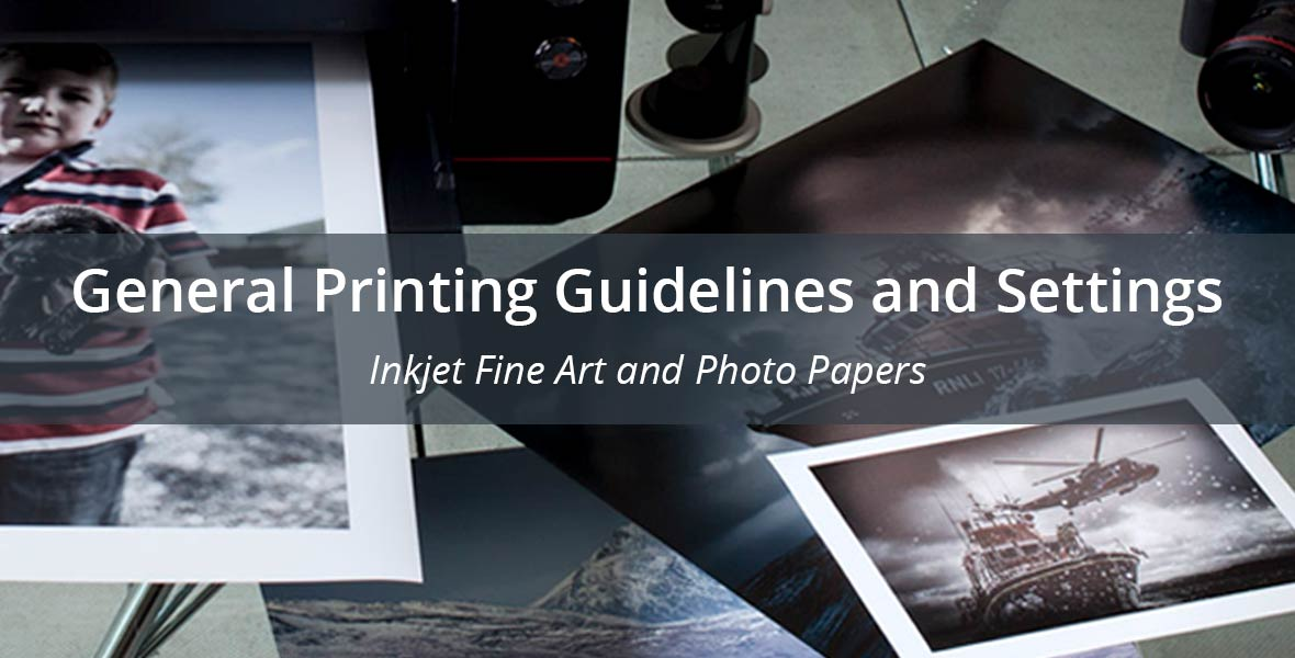 General Printing Guidelines and Settings