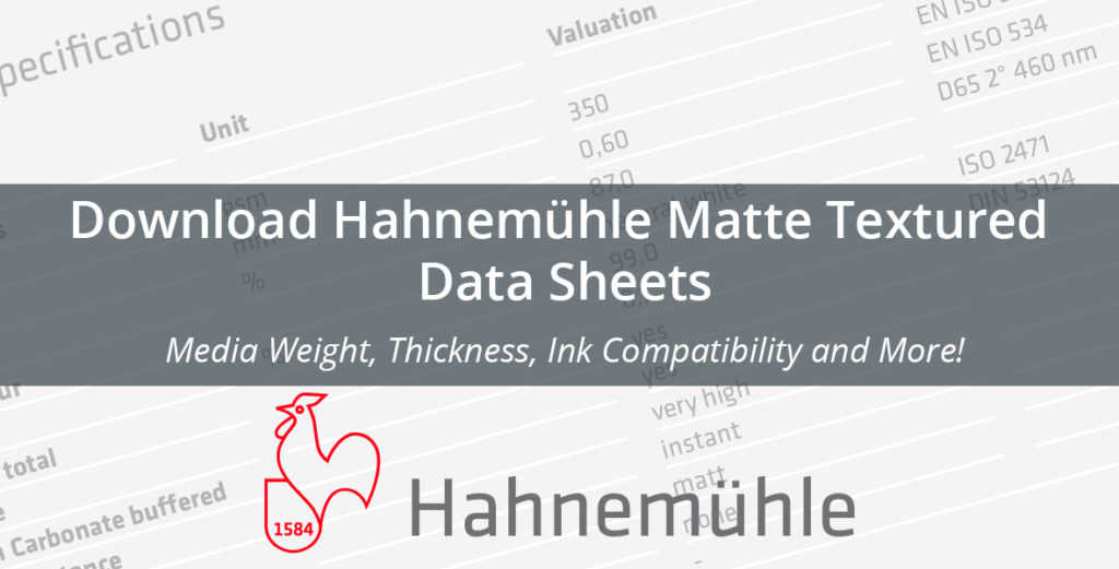 Download Hahnemuhle Matte Textured Data Sheets